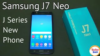 Samsung Galaxy J7 Neo Launched Review In Hindi | Samsung J Series New Phone | Techno Rohit |