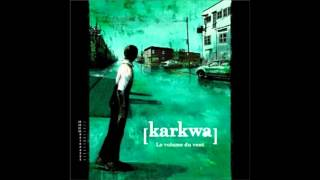 Le volume du Vent - Karkwa (Album complet)