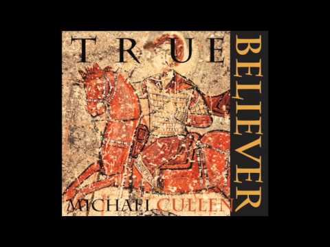 Michael P Cullen - True Believer (Full Album)