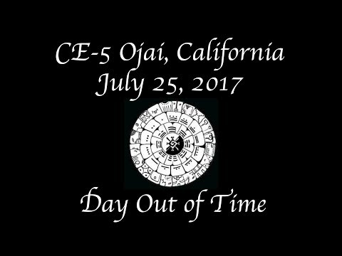 """""""The Day Out of Time"""": CE 5 Ojai, CA July 25, 2017"""