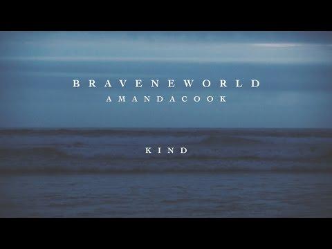 Kind (Official Lyric Video) - Amanda Cook   Brave New World