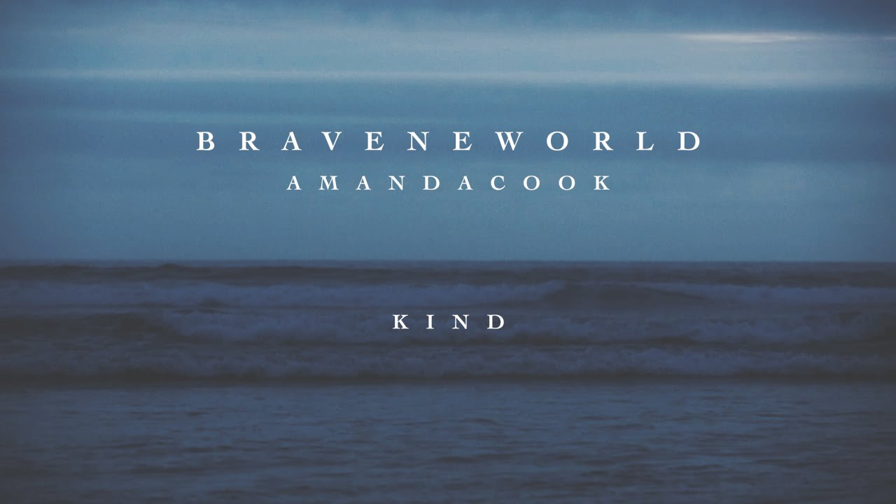 Kind Official Lyric Video Amanda Cook Brave New