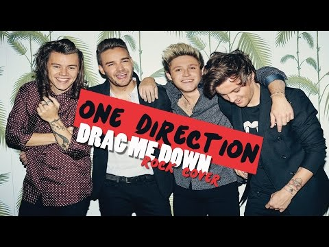 One Direction - Drag Me Down (Rock Cover)
