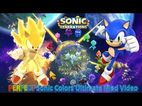 Sonic Generations Mod Part 170_ PERFECT Sonic Colors Ultimate Mod Video