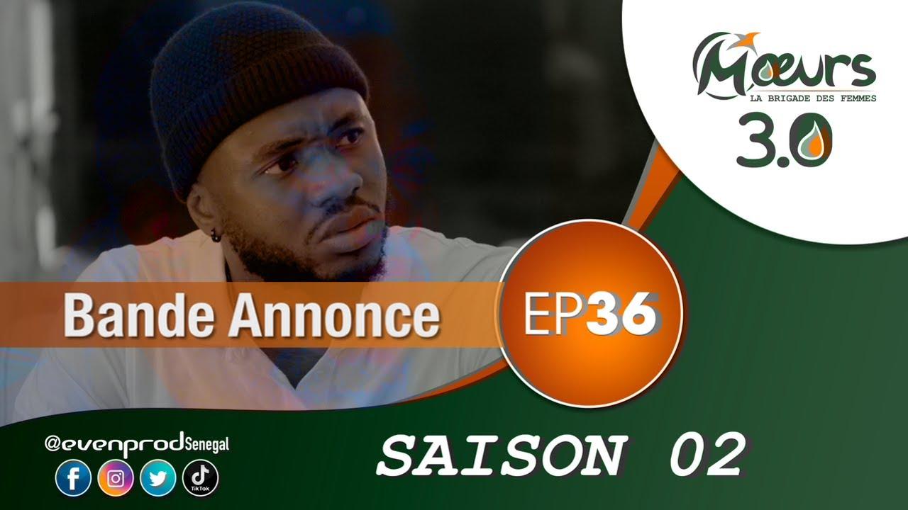 MOEURS  - Saison 2 - Episode 36 : la bande annonce