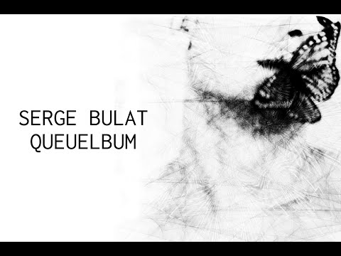 Serge Bulat - Queuelbum Postcard (Album Teaser)
