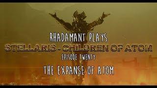 Stellaris / EP 20 - The Expanse of Atom / Children of Atom