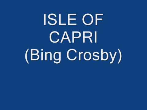 ISLE OF CAPRI (Bing Crosby).wmv