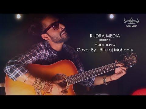 Humnava - Hamari Adhuri Kahani (cover) By RITURAJ MOHANTY