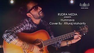 humnava hamari adhuri kahani cover by rituraj mohanty