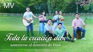Música cristiana 2019 | Toda la creación debe someterse al dominio de Dios
