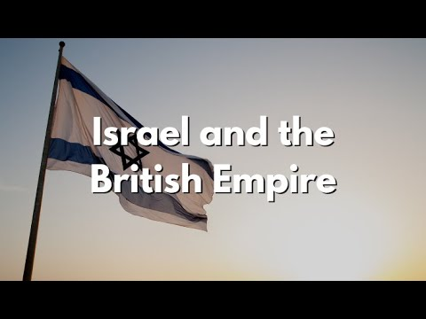 The Middle East Report - Israel And The British Empire
