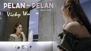 Vicky Wu - Pelan Pelan