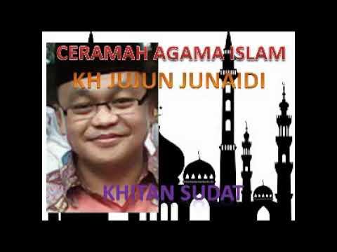 Ceramah Islam..kh Jujun Junaedy..khitan Sudat
