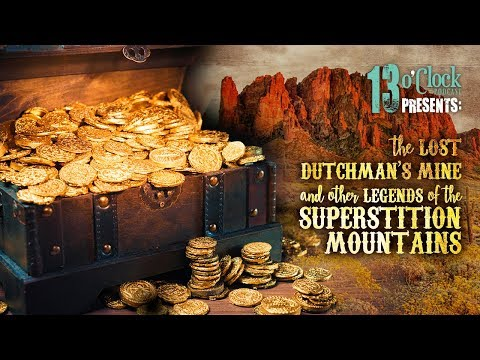 Episode 157 - The Lost Dutchman Mine and the Superstition Mountains