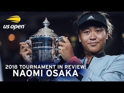 2018 US Open In Review: Naomi Osaka