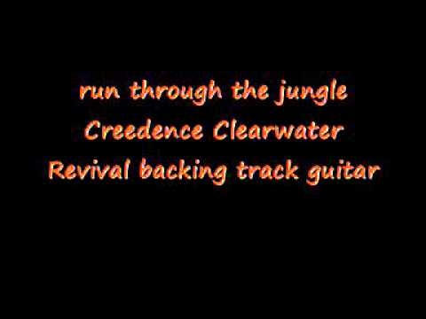 run through the jungle Creedence Clearwater...