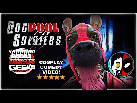 DogPOOL Soldiers! Cosplay Comedy Video! Geeks Barnsley Comic-Con 2017