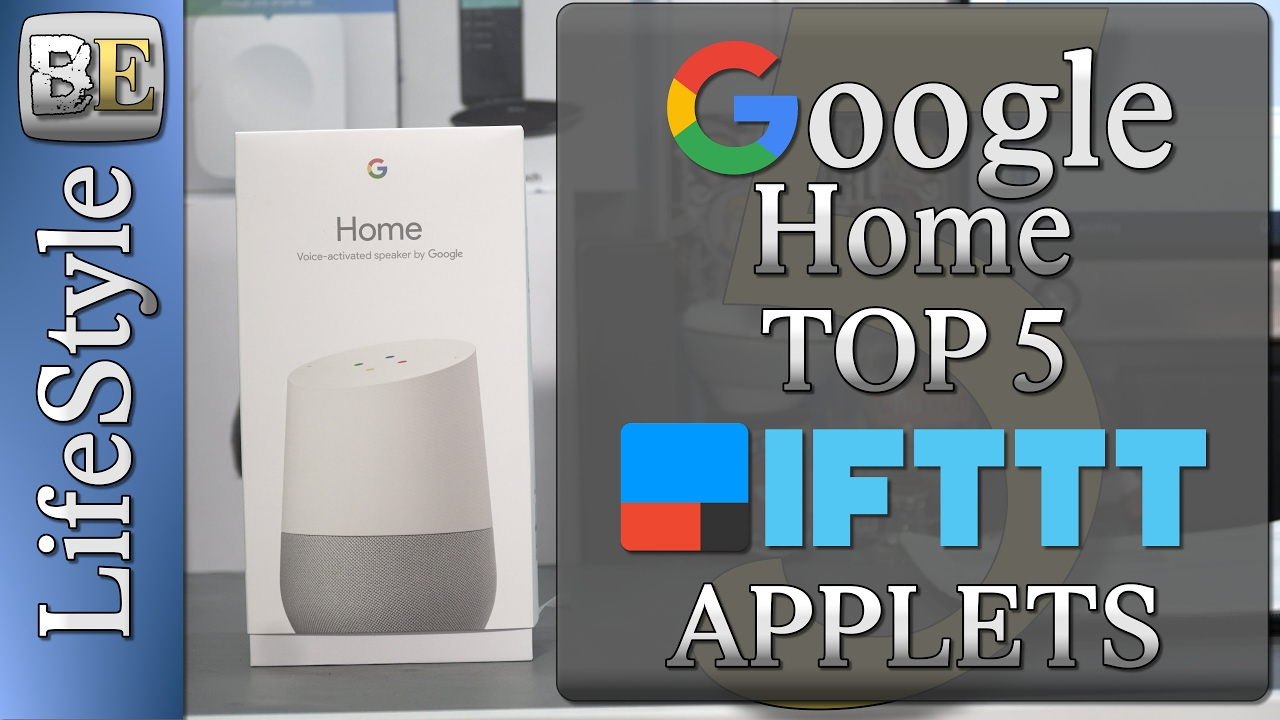 Top 5 Google Home IFTTT Applets for lifestyle enhancement