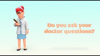 Ask Your Doctor These Questions