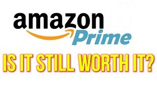 Is Amazon Prime Worth it in 2018?