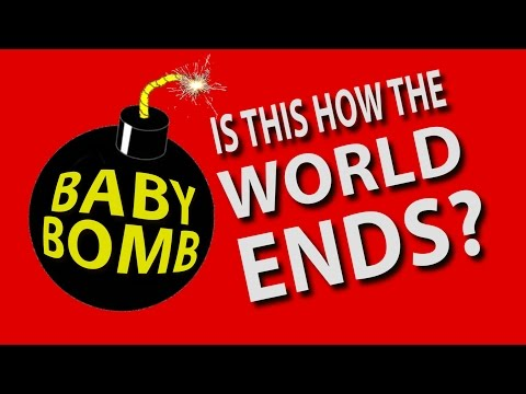 The Baby Bomb: How Demographics are Destroying the World (Part 1)