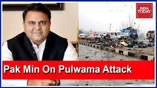 Exclusive :Pak I&B Minister, Fawad Chaudhry Speaks To India Today On Pulwama Attack