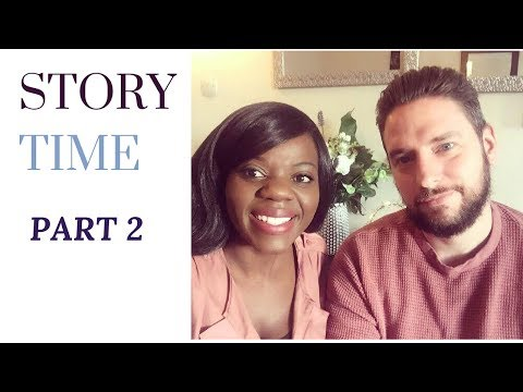 STORY TIME (HOW OUR LIVES LIVES CHANGED FOREVER) PART TWO