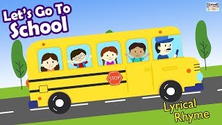 Let's Go To School - Nursery Rhymes For Children With Lyrics - Baby Songs By Catrack Kids