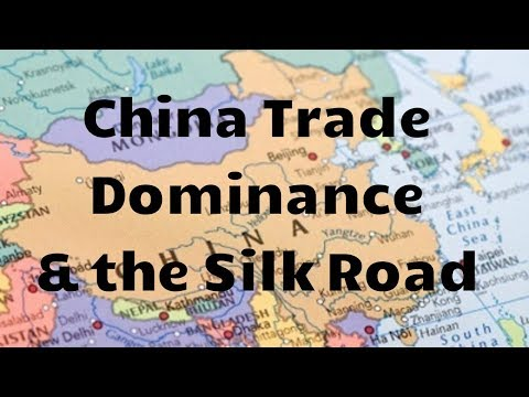 China Trade Dominance & the Silk Road pt 2 (10/19/17)