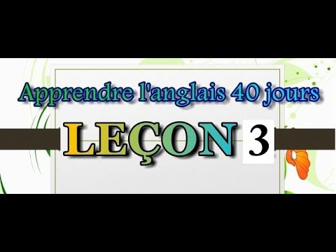 apprendre l 39 anglais 40 jours lecon 3 youtube. Black Bedroom Furniture Sets. Home Design Ideas