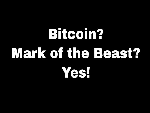 Is Bitcoin The Mark Of The Beast? Bitcoin Evil?