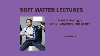 Soft matter physics - Frédéric Restagno - Lecture 1 screenshot 1