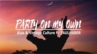 Alok & Vintage Culture - Party On My Own ft. FAULHABER (Tradução)