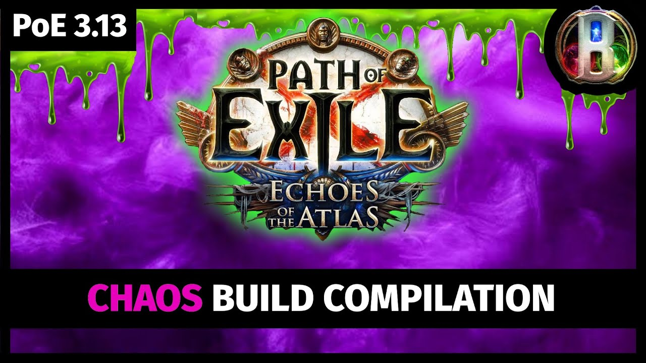 💀 Path of Exile 3.13 - Chaos Build Compilation - Echoes of the Atlas - Ritual League - PoE 3.13 💀