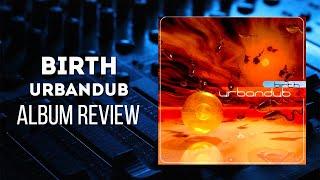 Birth (2001) - Urbandub - Album Review
