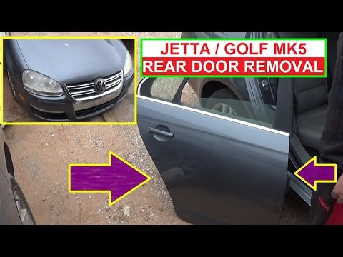 How to Remove and Replace Rear Right or Rear Left door VW Jetta A5 MK5 VW Golf MK5