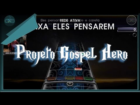 Projeto Gospel Hero - Deixa eles pensarem