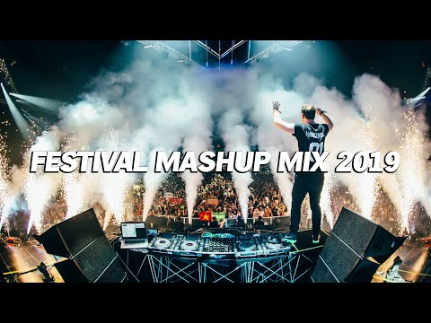 Festival Mashup Mix 2019 - Best EDM Electro House & Bigroom Mashup Mix