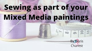Mixed Media Art: Sewing As Part Of Your Mixed Media Paintings: Mixed Media Art Series