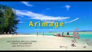 Download lagu ARIMAGE Lagu Daerah Maluku Utara_Bahasa Patani _ Lirik & Terjemahan