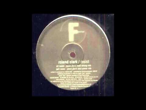(2003) Roland Clark - Resist [Jason Jinx Soul Power RMX]