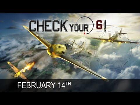 Check Your 6! Preview - February the 14th Stream