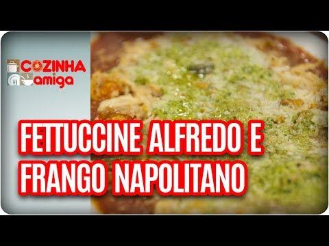 Fetuccine Ao Molho Alfredo E Frango Napolitano - Vivi Araújo | Cozinha Amiga (10/10/17)