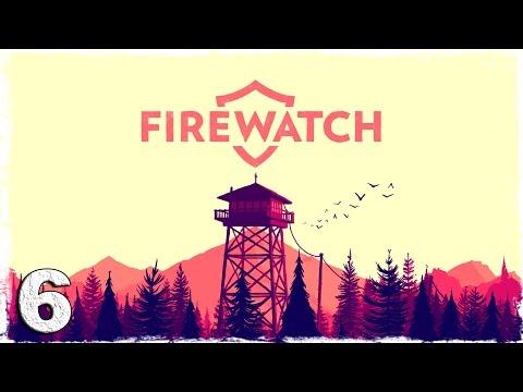 Смотреть прохождение игры Firewatch. #6: Пора домой. [ФИНАЛ]
