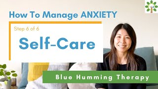 """How To Manage ANXIETY in 6 Steps """"Self-Care"""" (6/6)"""