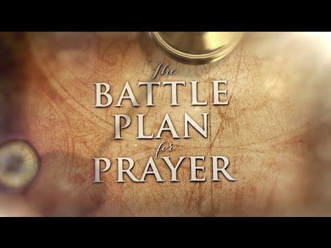 The Battle Plan for Prayer: The Power of Prayer - Week 1
