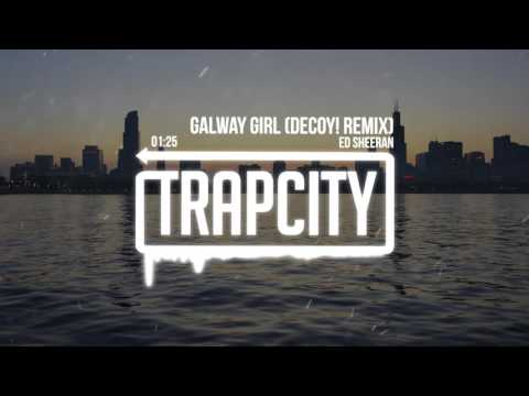 Ed Sheeran - Galway Girl (Decoy! Remix)