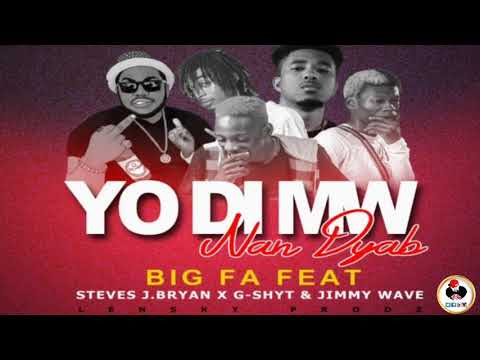 BIGFA ft STEVES J BYAN & G-SHYT & JIMMY WAVE - Yo Di Mwen nan Dyab REMIX (Official Audio) by SAJES