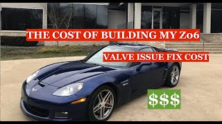 How Much Will it Cost To Build My CORVETTE | Plus Fix LS7 Valve Issue?